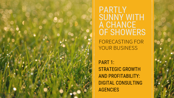 Partly Sunny With A Chance Of Showers: Forecasting For Your Digital Agency