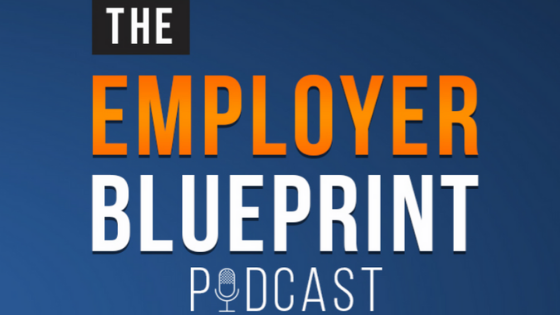 The Employer Blueprint Podcast: Building Company Culture with a Remote Workforce